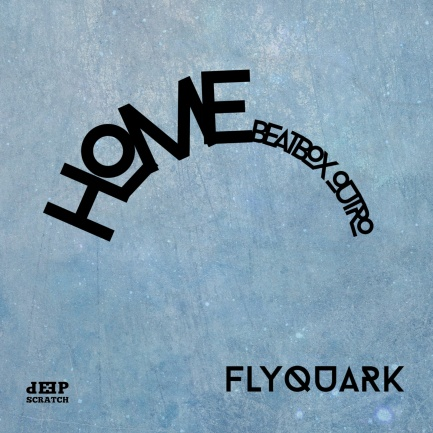 HOME-BEATBOX-OUTRO-FLYQUARK
