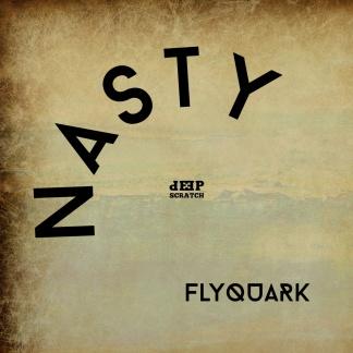 NASTY-FLYQUARK
