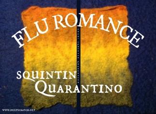 2020_ SQUINTIN QUARANTINO - FLU-ROMANCE