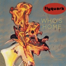 FLYQUARK-WHOS-HOME