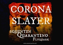 SQ-CORONA-SLAYER-1
